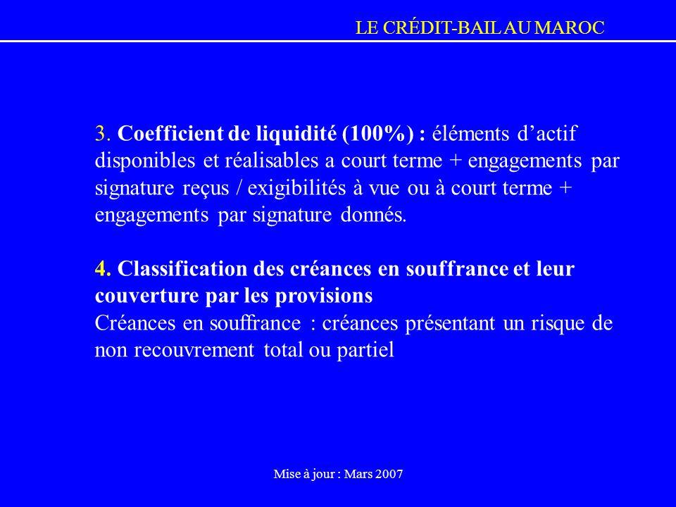 3. Coefficient de liquidité (100%) : éléments d'actif disponibles et réalisables a court terme + engagements par signature reçus / exigibilités à vue ou à court terme + engagements par signature donnés.