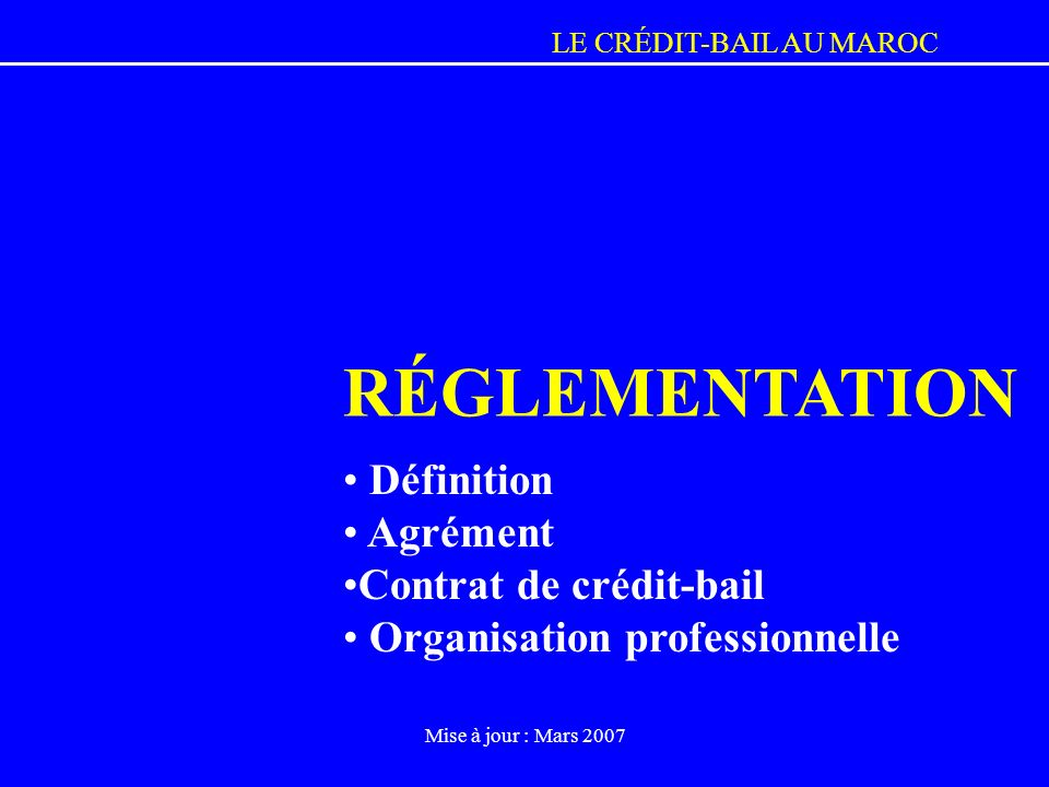 RÉGLEMENTATION Définition Agrément Contrat de crédit-bail