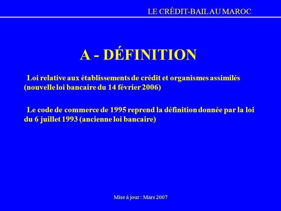 A - DÉFINITION Loi relative aux établissements de crédit et organismes assimilés (nouvelle loi bancaire du 14 février 2006)