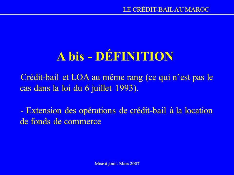 A bis - DÉFINITION Crédit-bail et LOA au même rang (ce qui n'est pas le cas dans la loi du 6 juillet 1993).