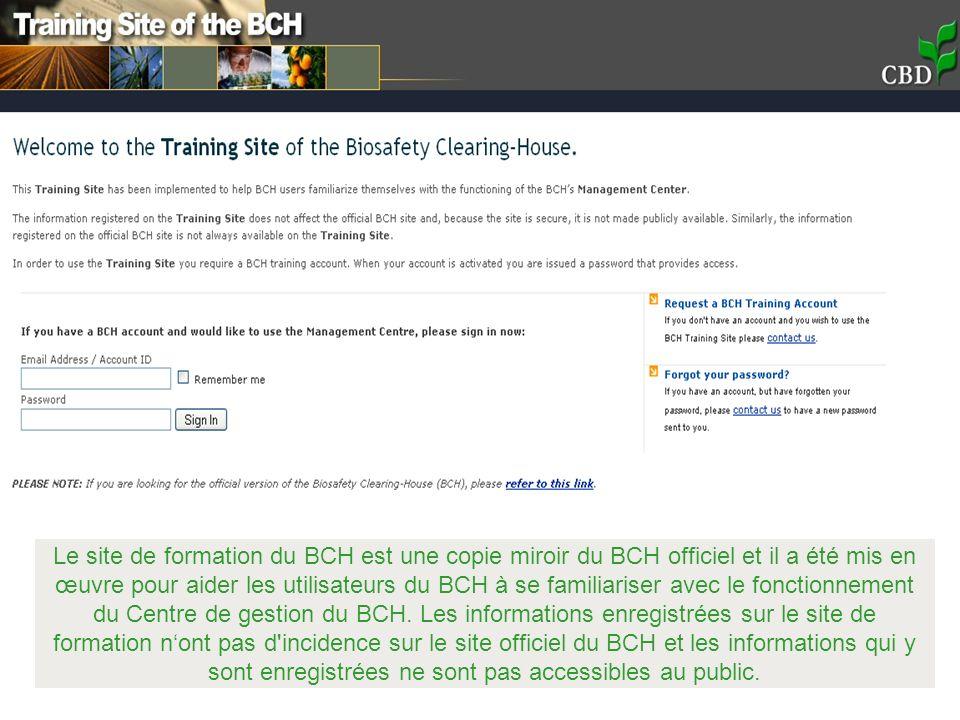 Le site de formation du BCH est une copie miroir du BCH officiel et il a été mis en œuvre pour aider les utilisateurs du BCH à se familiariser avec le fonctionnement du Centre de gestion du BCH.