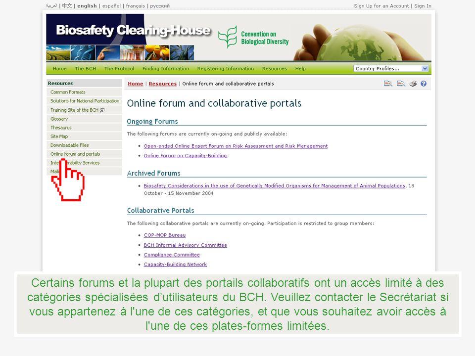 Certains forums et la plupart des portails collaboratifs ont un accès limité à des catégories spécialisées d'utilisateurs du BCH.