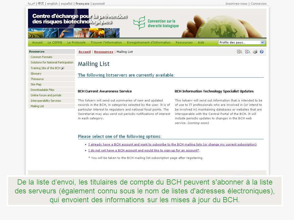 De la liste d'envoi, les titulaires de compte du BCH peuvent s abonner à la liste des serveurs (également connu sous le nom de listes d adresses électroniques), qui envoient des informations sur les mises à jour du BCH.