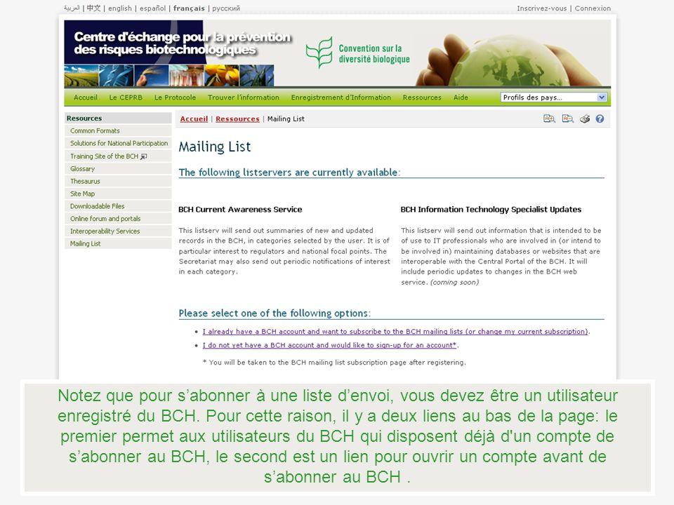 Notez que pour s'abonner à une liste d'envoi, vous devez être un utilisateur enregistré du BCH.