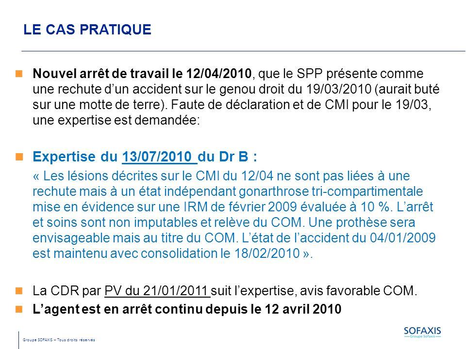 LE CAS PRATIQUE Expertise du 13/07/2010 du Dr B :