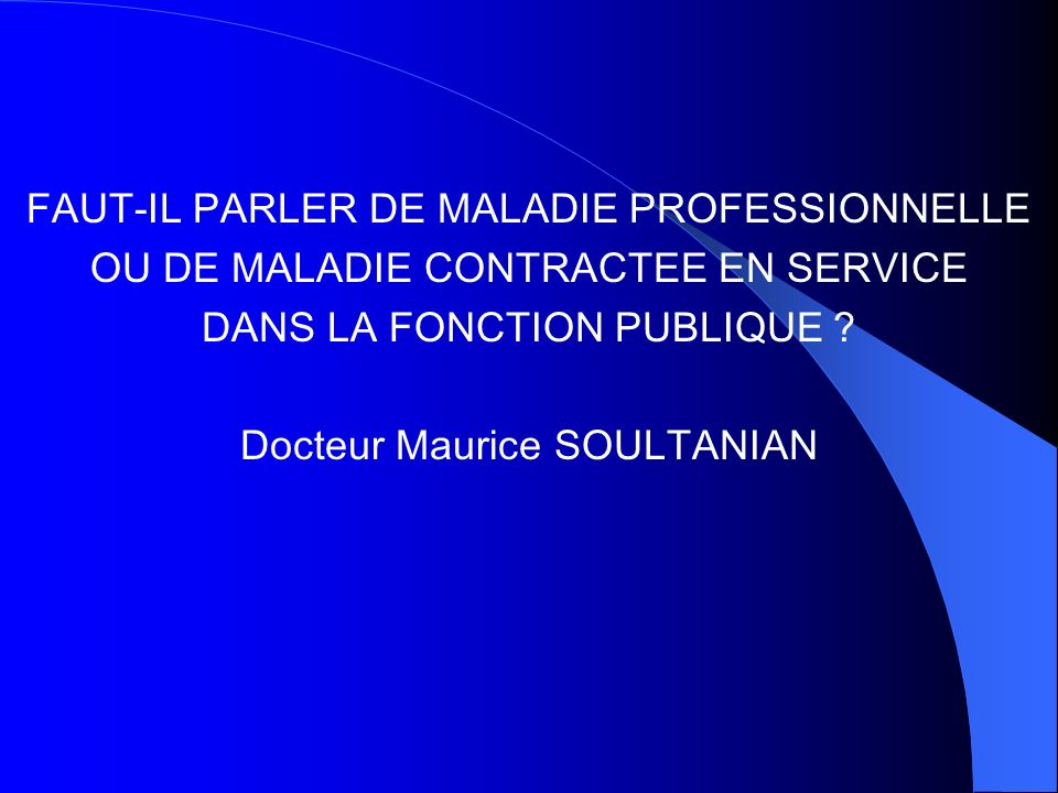 FAUT-IL PARLER DE MALADIE PROFESSIONNELLE