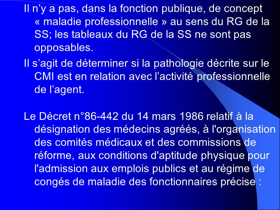 Il n'y a pas, dans la fonction publique, de concept « maladie professionnelle » au sens du RG de la SS; les tableaux du RG de la SS ne sont pas opposables.