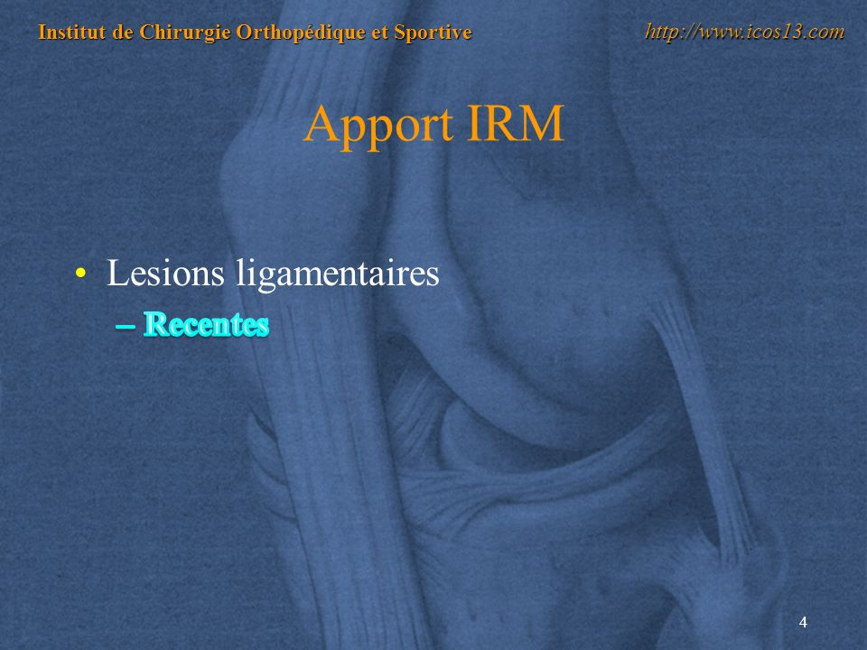 Apport IRM Lesions ligamentaires Recentes