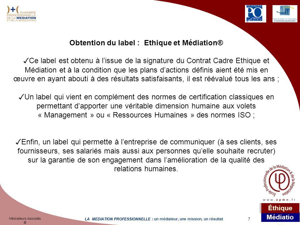 Obtention du label : Ethique et Médiation®