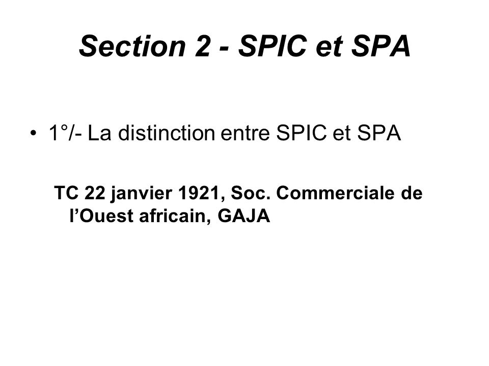 Section 2 - SPIC et SPA 1°/- La distinction entre SPIC et SPA