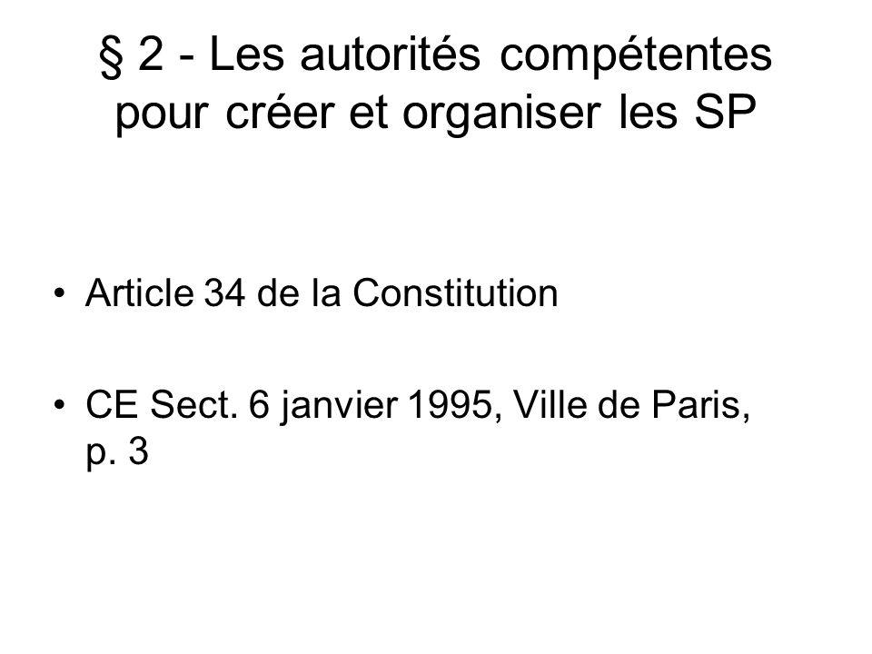 § 2 - Les autorités compétentes pour créer et organiser les SP