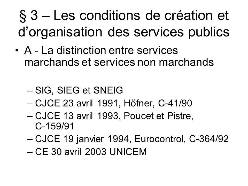 § 3 – Les conditions de création et d'organisation des services publics