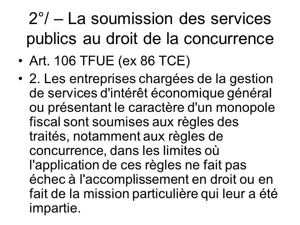 2°/ – La soumission des services publics au droit de la concurrence