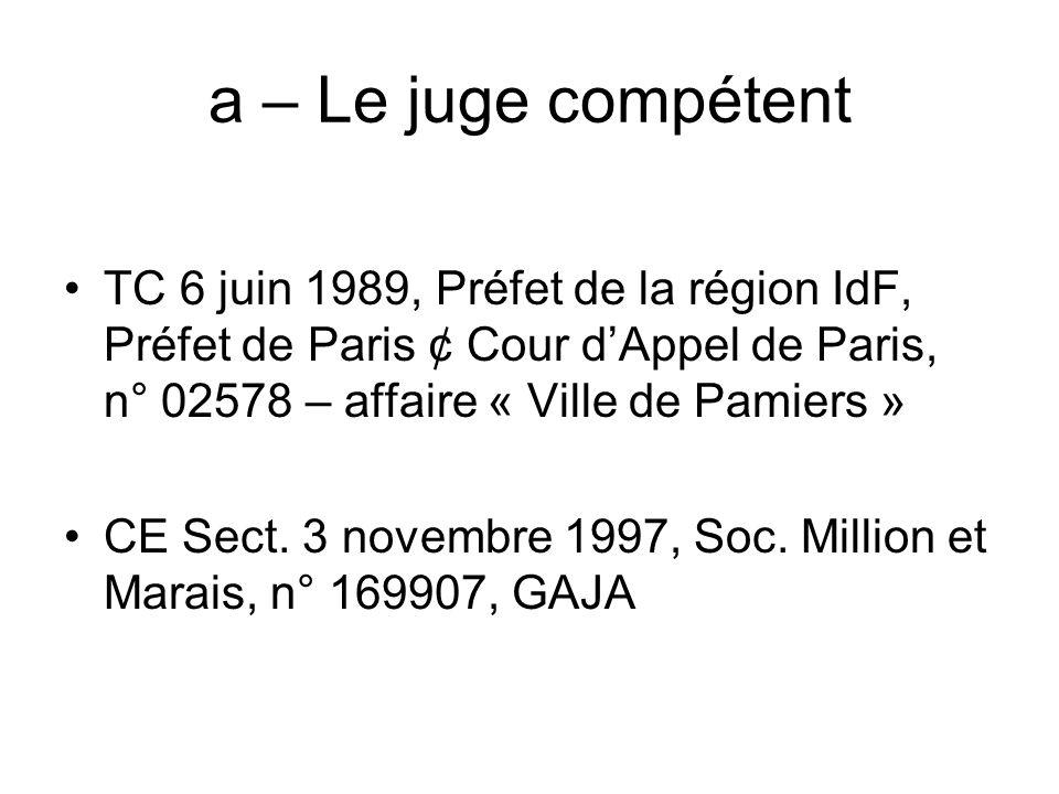 a – Le juge compétentTC 6 juin 1989, Préfet de la région IdF, Préfet de Paris ¢ Cour d'Appel de Paris, n° 02578 – affaire « Ville de Pamiers »