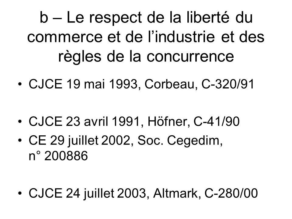 b – Le respect de la liberté du commerce et de l'industrie et des règles de la concurrence
