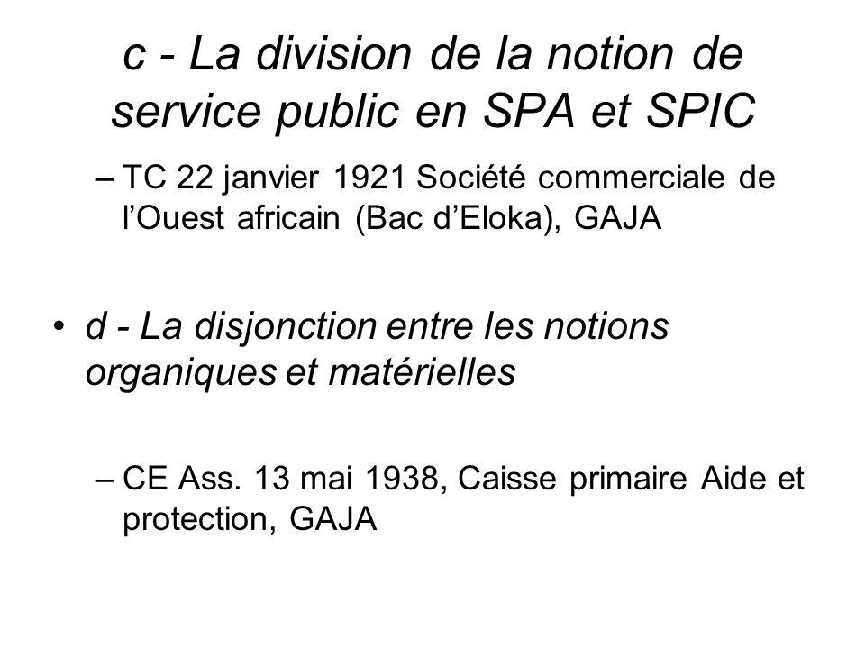 c - La division de la notion de service public en SPA et SPIC