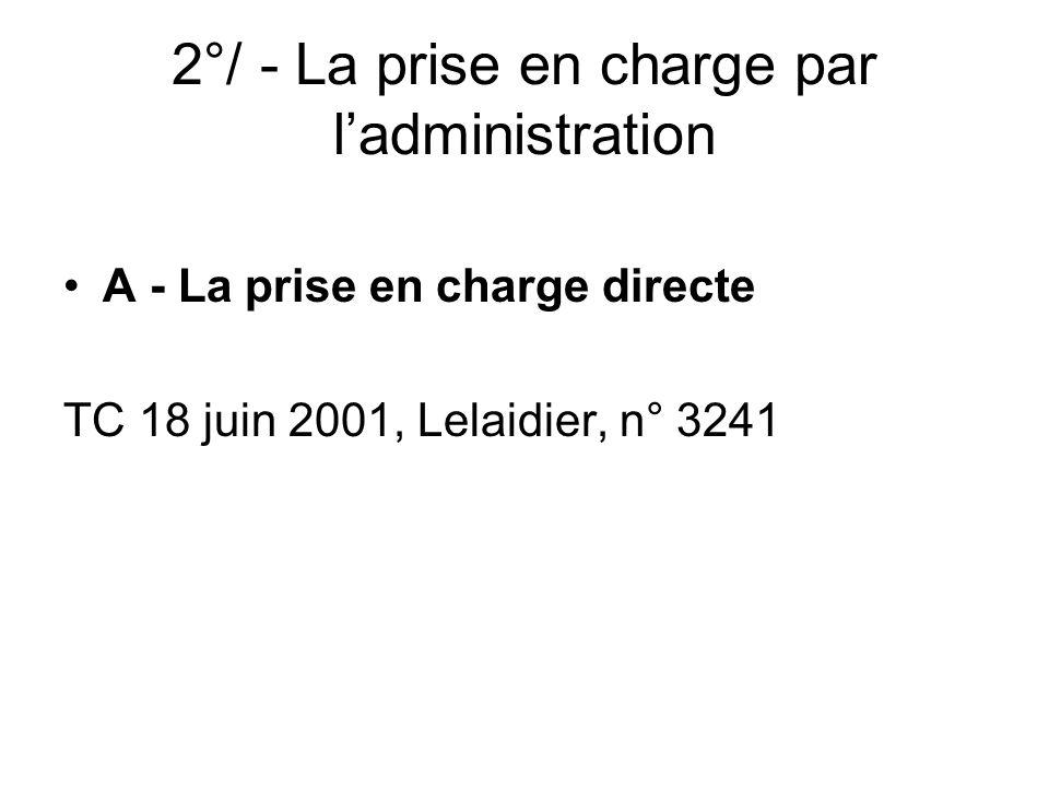 2°/ - La prise en charge par l'administration