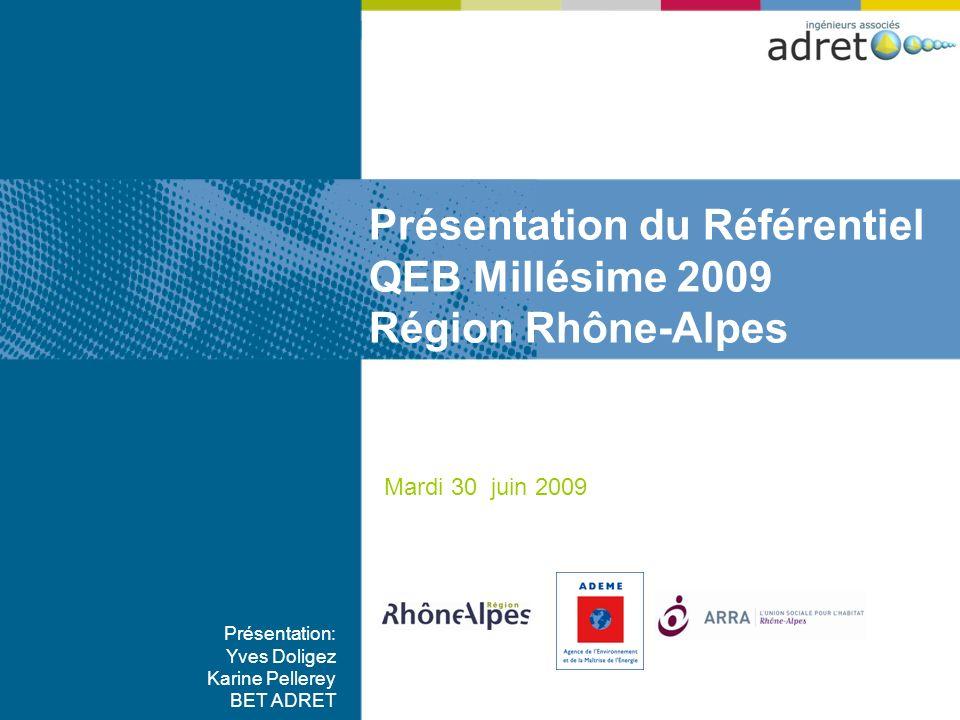 Présentation du Référentiel QEB Millésime 2009 Région Rhône-Alpes