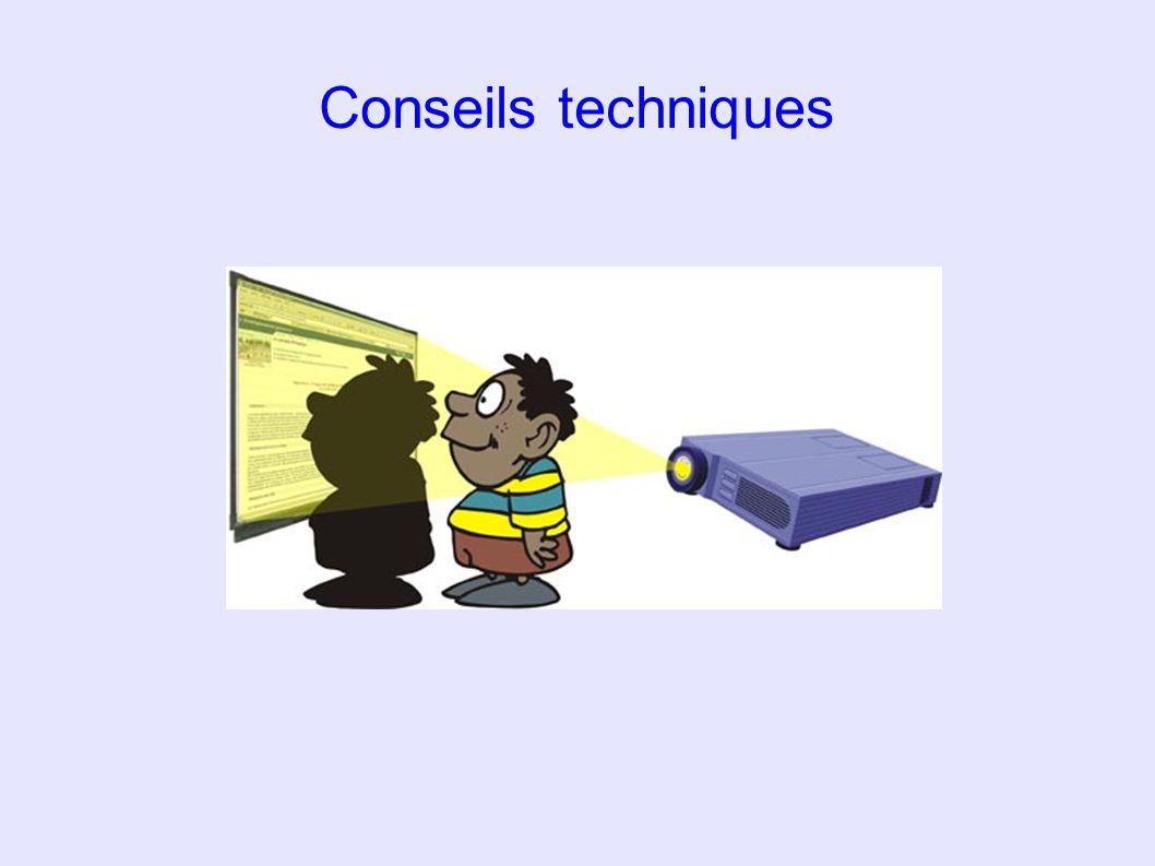 Conseils techniques