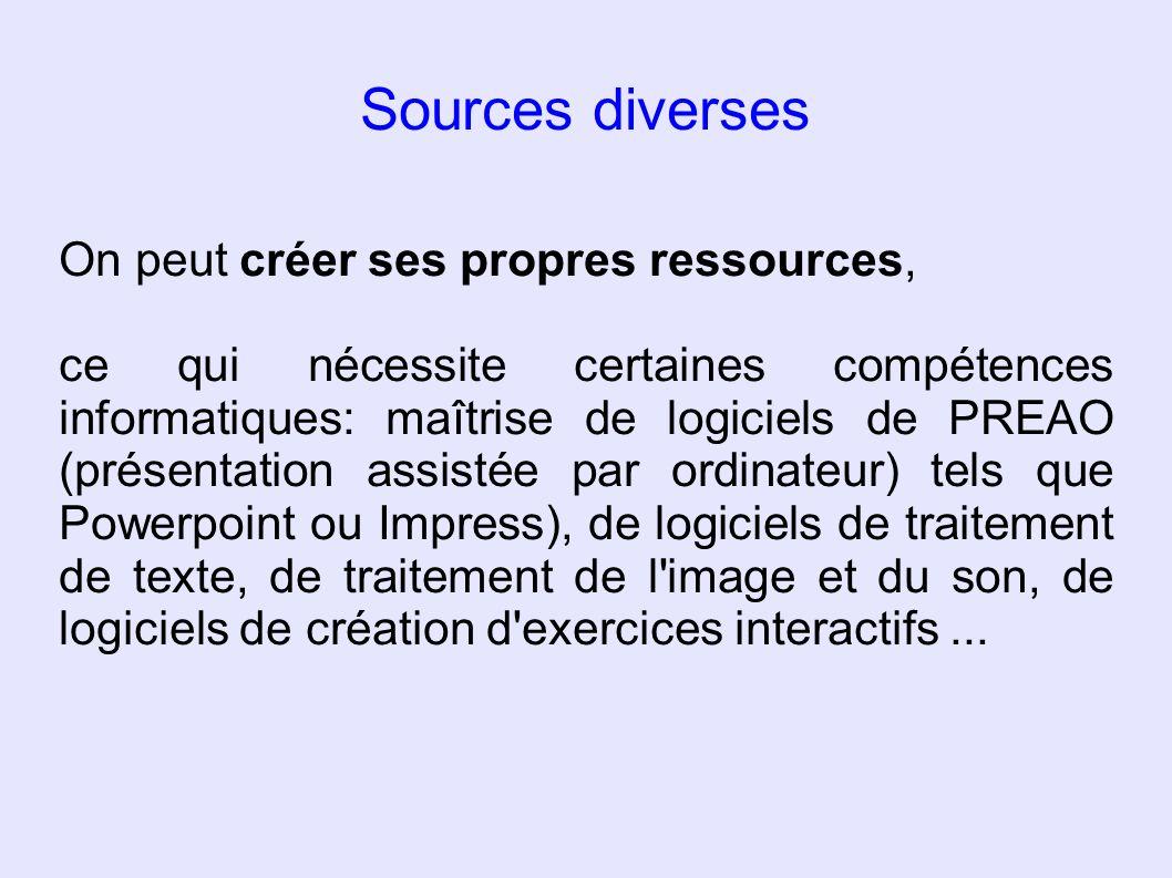 Sources diverses On peut créer ses propres ressources,