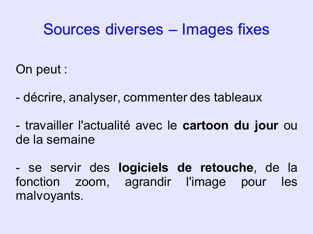 Sources diverses – Images fixes