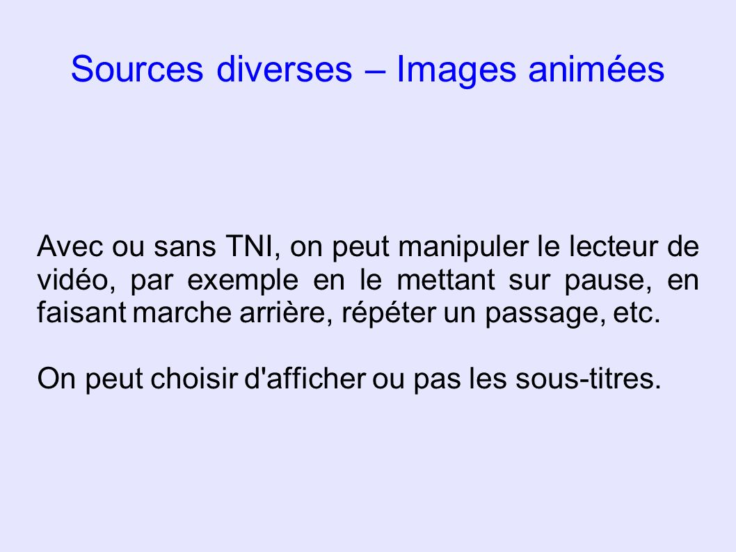 Sources diverses – Images animées