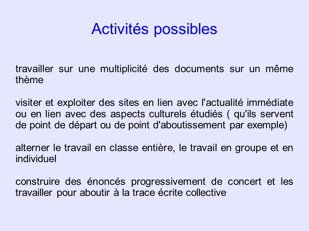 Activités possibles travailler sur une multiplicité des documents sur un même thème.