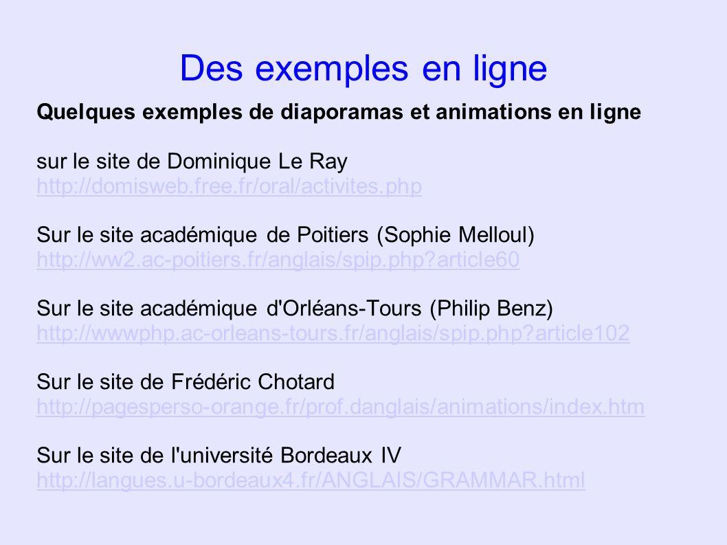 Des exemples en ligne Quelques exemples de diaporamas et animations en ligne.