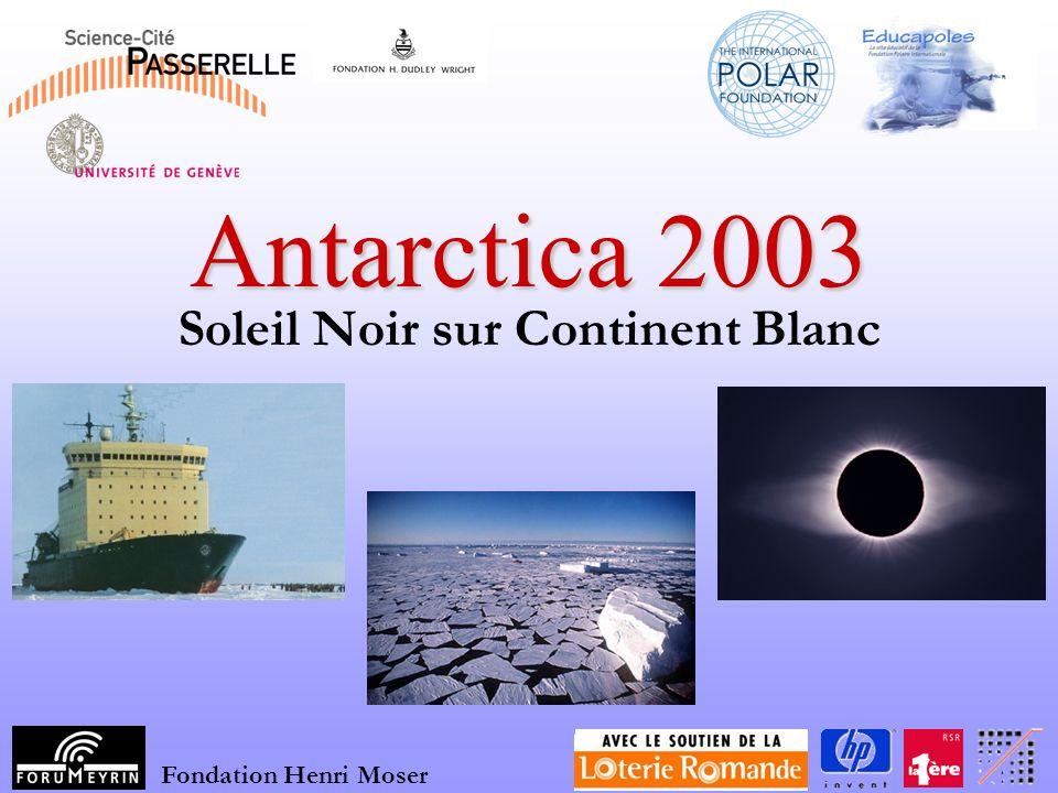 Antarctica 2003 Soleil Noir sur Continent Blanc Fondation Henri Moser