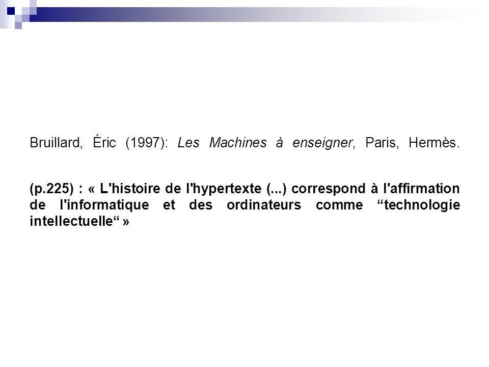 Bruillard, Éric (1997): Les Machines à enseigner, Paris, Hermès. (p