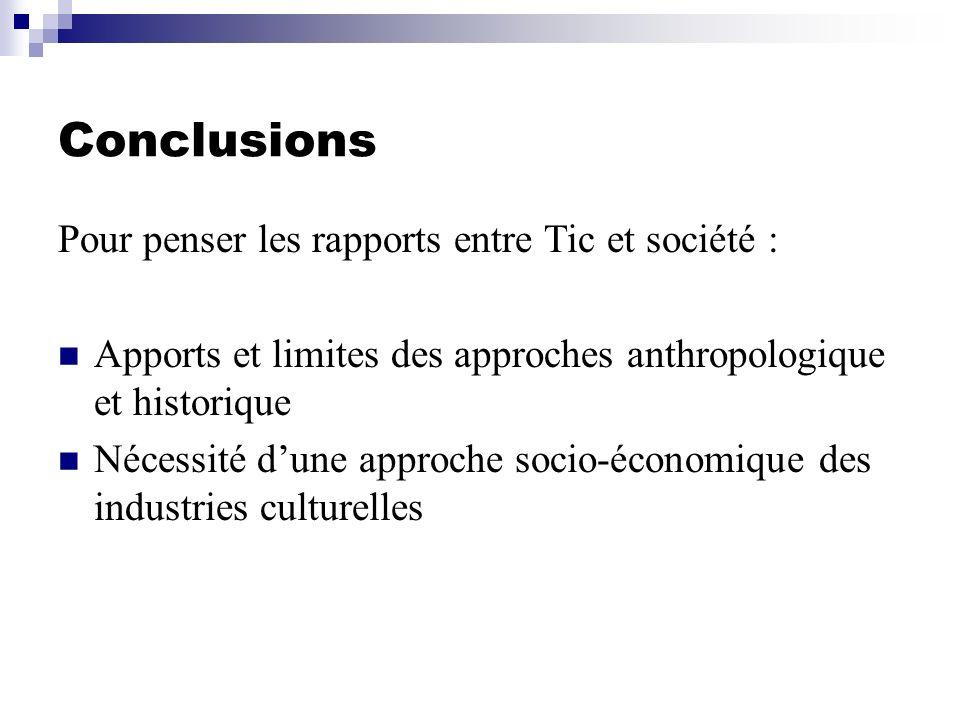 Conclusions Pour penser les rapports entre Tic et société :