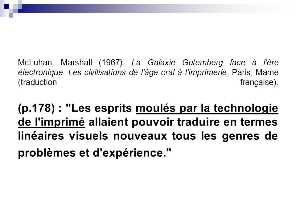 McLuhan, Marshall (1967): La Galaxie Gutemberg face à l ère électronique.