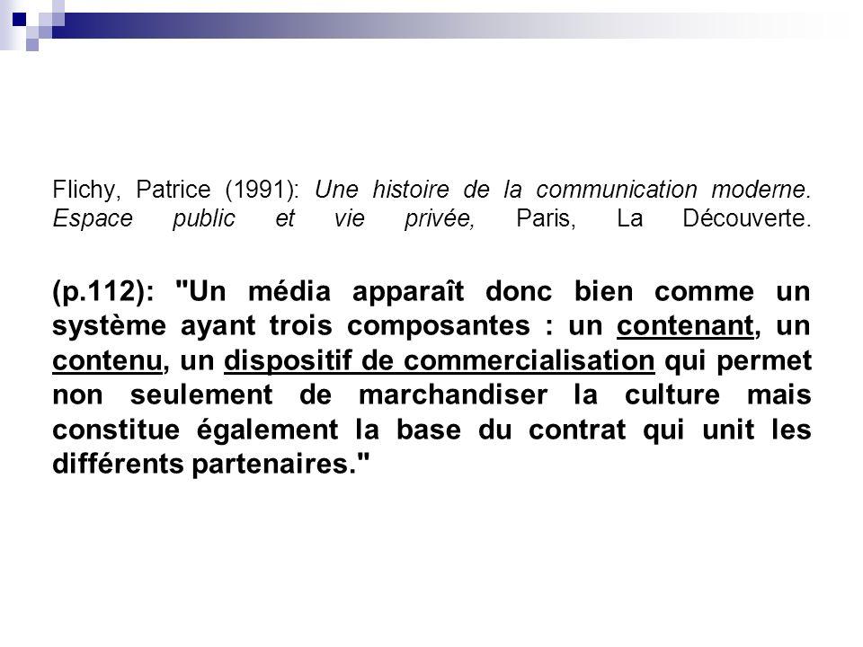 Flichy, Patrice (1991): Une histoire de la communication moderne