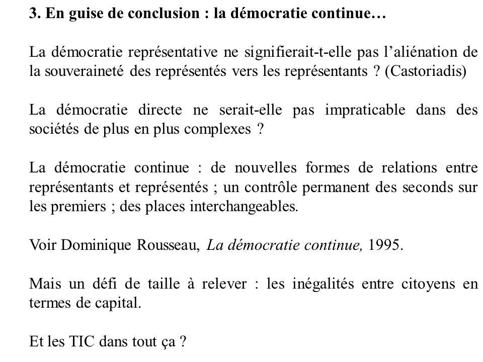 3. En guise de conclusion : la démocratie continue…