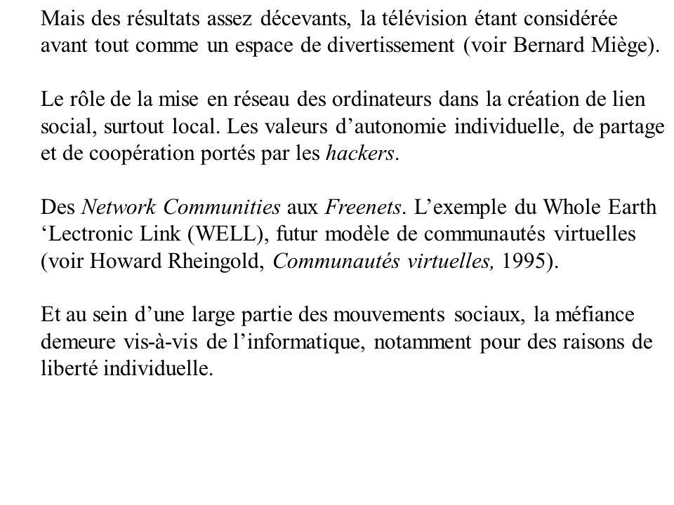 Mais des résultats assez décevants, la télévision étant considérée avant tout comme un espace de divertissement (voir Bernard Miège).