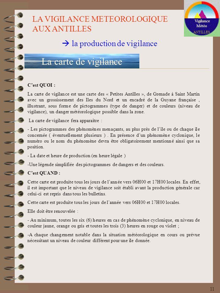 La carte de vigilance LA VIGILANCE METEOROLOGIQUE AUX ANTILLES