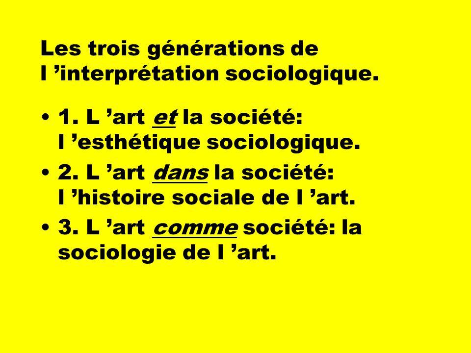 Les trois générations de l 'interprétation sociologique.