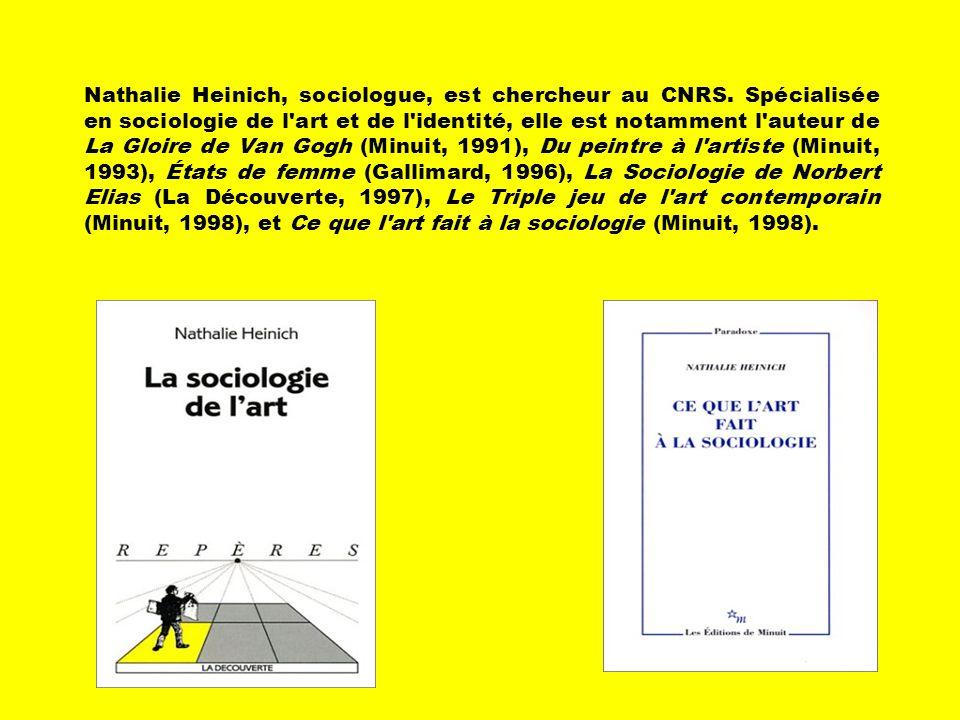 Nathalie Heinich, sociologue, est chercheur au CNRS