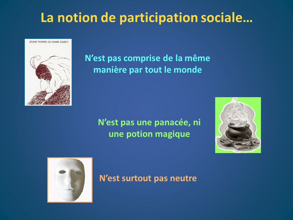 La notion de participation sociale…