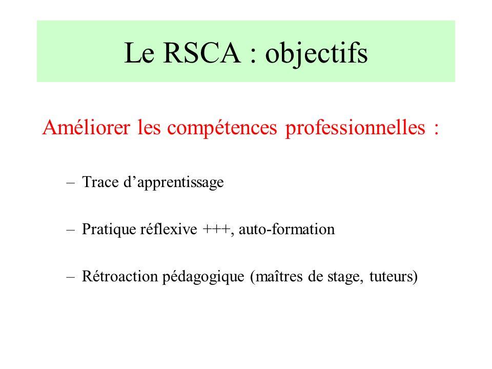 Le RSCA : objectifs Améliorer les compétences professionnelles :