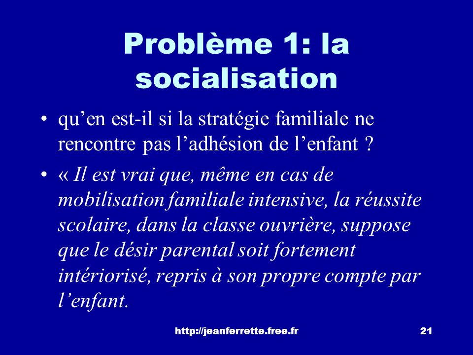 Problème 1: la socialisation