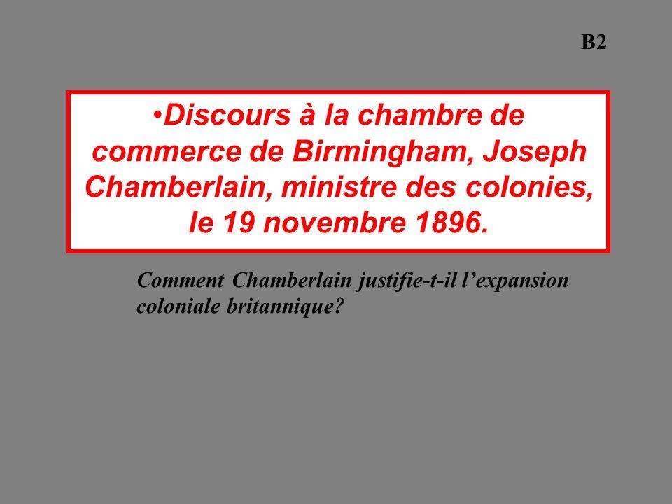 B2 Discours à la chambre de commerce de Birmingham, Joseph Chamberlain, ministre des colonies, le 19 novembre 1896.