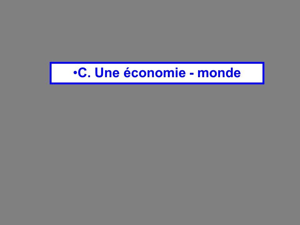 C. Une économie - monde
