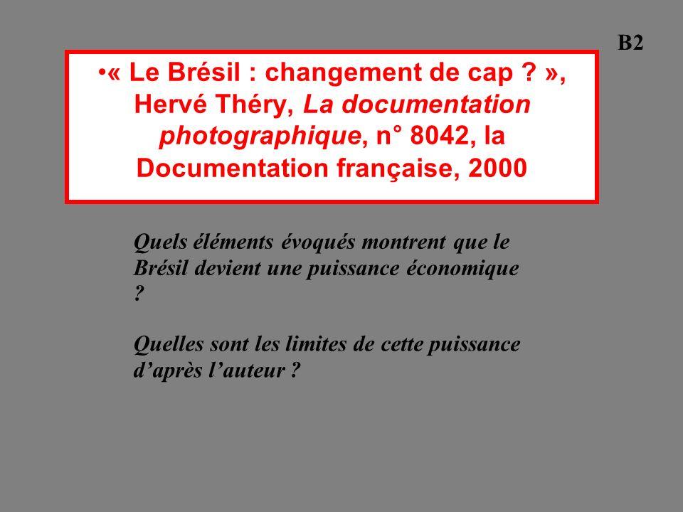 B2 « Le Brésil : changement de cap », Hervé Théry, La documentation photographique, n° 8042, la Documentation française, 2000.