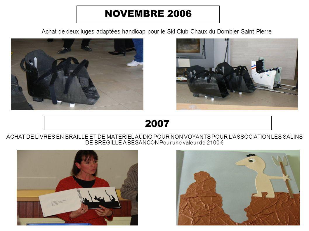 NOVEMBRE 2006 Achat de deux luges adaptées handicap pour le Ski Club Chaux du Dombier-Saint-Pierre.