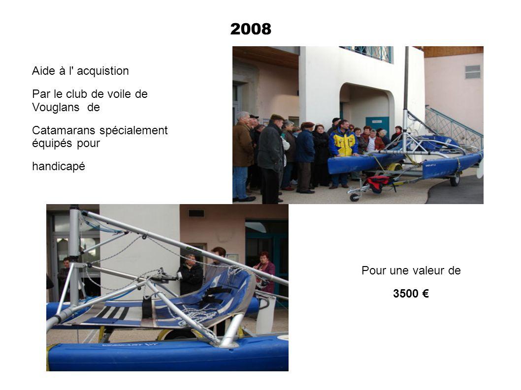 2008 Aide à l acquistion Par le club de voile de Vouglans de