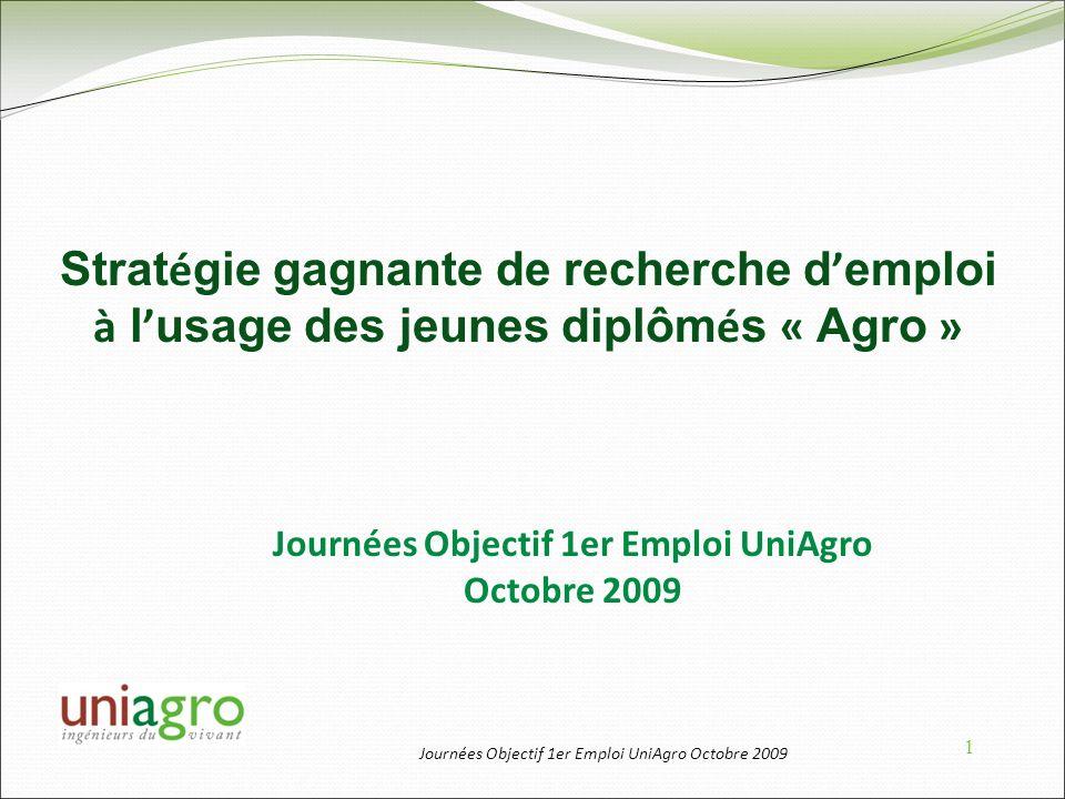 Journées Objectif 1er Emploi UniAgro Octobre 2009