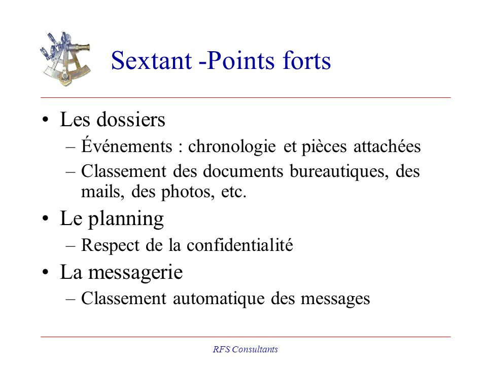 Sextant -Points forts Les dossiers Le planning La messagerie