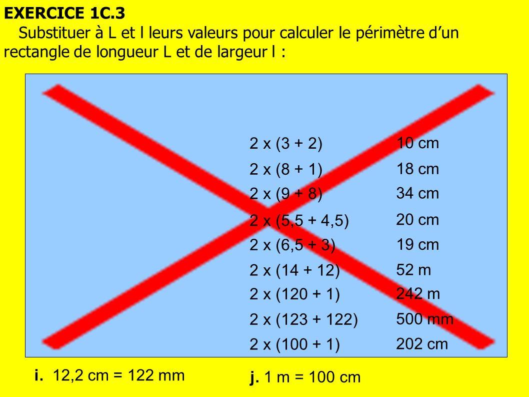 EXERCICE 1C.3 Substituer à L et l leurs valeurs pour calculer le périmètre d'un rectangle de longueur L et de largeur l :