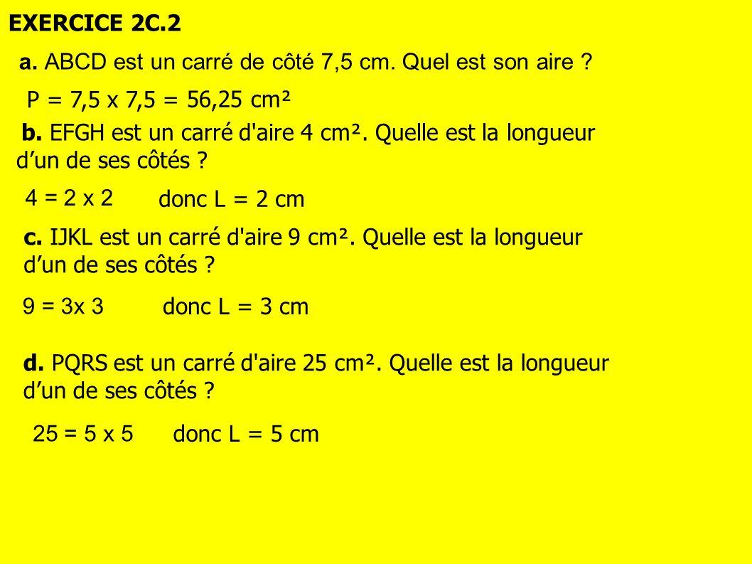 a. ABCD est un carré de côté 7,5 cm. Quel est son aire